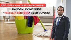 """""""TEMİZLİK SEKTÖRÜ"""" PANDEMİDE %200 BÜYÜDÜ"""